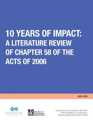 10 Years of I10 Years of Impact: A Literature Review of Chapter 58 of the Acts of 2006pact: A Literature Review of Chapter 58 of the Acts of 2006