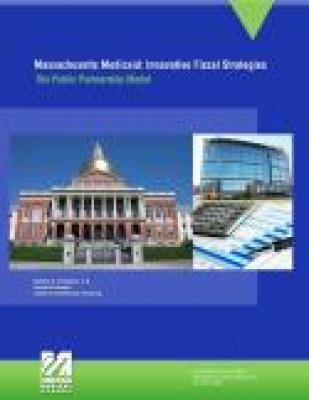 Massachusetts Medicaid: Innovative Fiscal Strategies, The Public Partnership Model