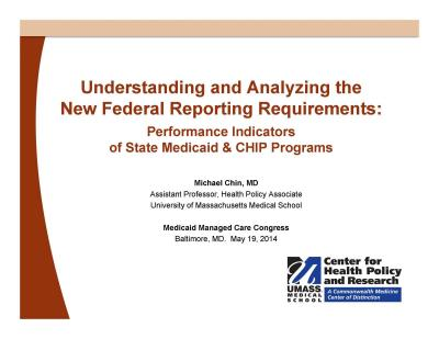 Understanding and Analyzing the  New Federal Reporting Requirements:  Performance Indicators  of State Medicaid & CHIP Programs