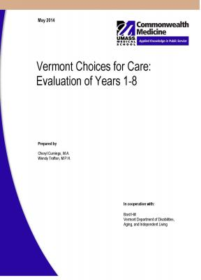 Vermont Choices for Care: Evaluation of Years 1-8