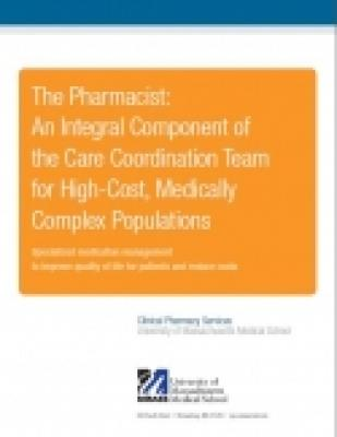 The Pharmacist: An Integral Component of the Care Coordination Team for High-Cost, Medically Complex Population